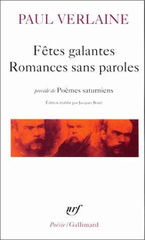 Fêtes galantes / Romances sans paroles / Poèmes saturniens