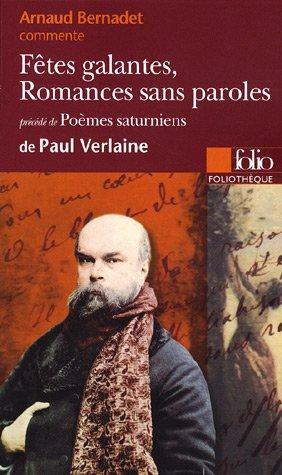 """""""Fêtes Galantes"""", """"Romances Sans Paroles"""": Précédé De """"Poèmes Saturniens"""" De Paul Verlaine"""