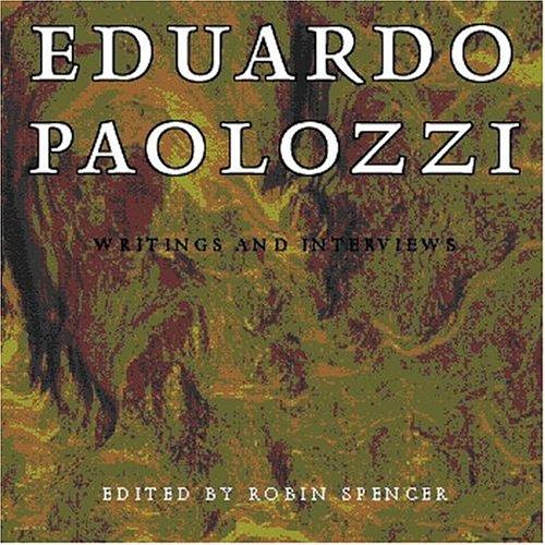Eduardo Paolozzi: Writings And Interviews