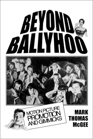 Beyond Ballyhoo: Motion Picture Promotion and Gimmicks