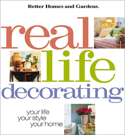 Real Life Decorating: Your Life, Your Style, Your Home