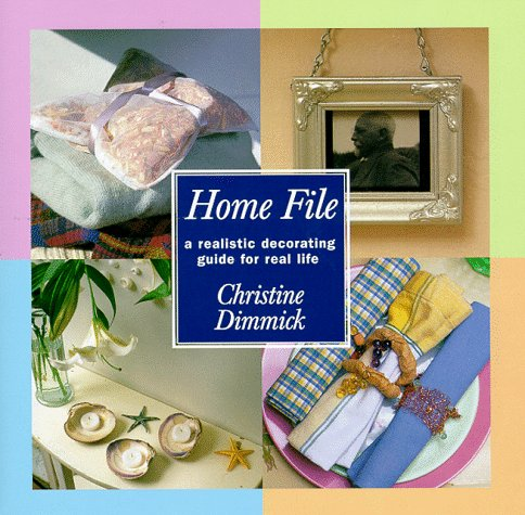 Home File: A Realistic Decorating Guide for Real Life