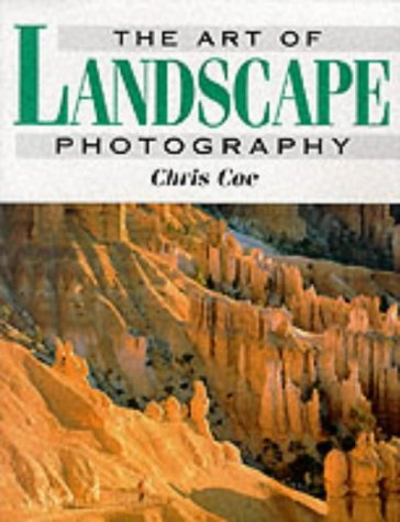 The Art of Landscape Photography by Chris Coe
