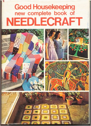 Good Housekeeping New Complete Book of Needlecraft by Vera P. Guild