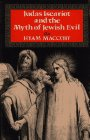 Judas Iscariot and the Myth of Jewish Evil by Hyam Maccoby