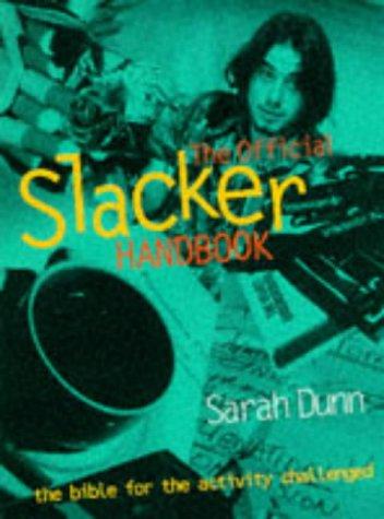 The Official Slacker's Handbook by Sarah Dunn