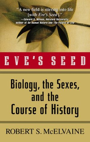 Eve's Seed: Biology, the Sexes, and the Course of History