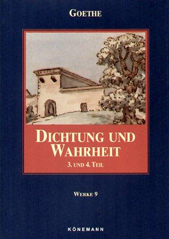 Dichtung und Wahrheit III + IV (Werke, Band 9)