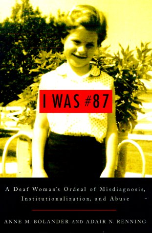 I Was #87: A Deaf Woman's Ordeal of Misdiagnosis, Institutionalization, and Abuse
