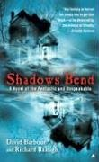 Shadows Bend: A Novel of the Fantastic and Unspeakable