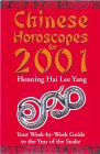 Chinese Horoscopes for 2001: Your Week-By-Week Guide to the Year of the Snake