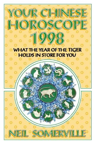 Your Chinese Horoscope for 1998: What the Year of the Tiger Holds in Store for You