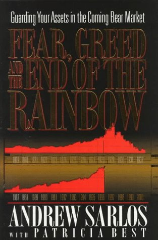 Fear, Greed and the End of the Rainbow: Guarding Your Assets in the Coming Bear Market