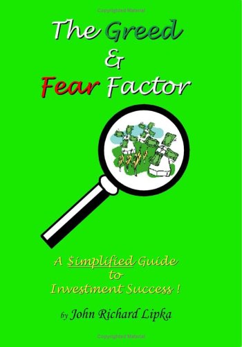 The Greed And Fear Factor: A Simplified Guide To Investment Success!
