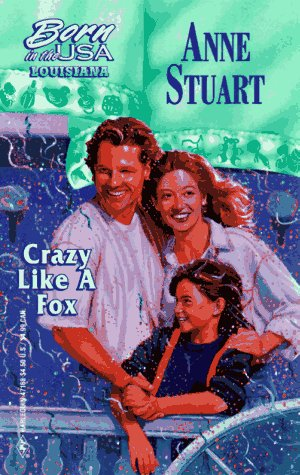 Ebook Crazy Like A Fox (Louisiana) (Born in the USA) by Anne Stuart DOC!