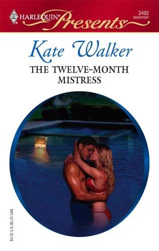 The Twelve-Month Mistress by Kate Walker
