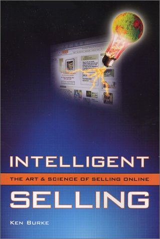 Intelligent Selling: The Art & Science Of Selling Online