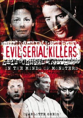 Evil Serial Killers By Charlotte Greig