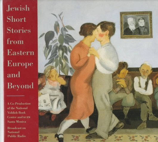 Jewish Short Stories from Eastern Europe and Beyond