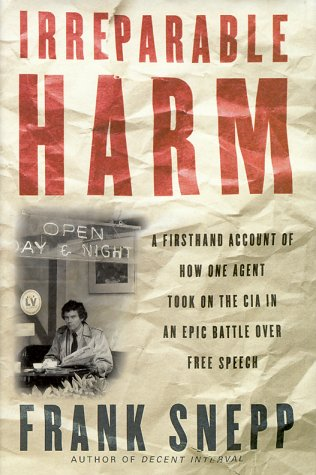 Irreparable Harm: A Firsthand Account of How One Agent Took on the CIA in an Epic Battle over Secrecy and Free Speech