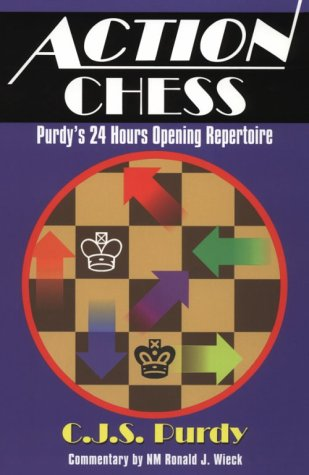 Action Chess: Purdy's 24 Hours Opening Repertoire: How to Get a Playable Middlegame