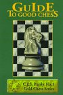 Guide to Good Chess by C.J.S. Purdy