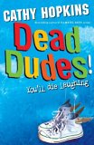 Dead Dudes! by Cathy Hopkins