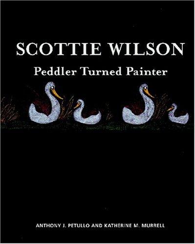 Scottie Wilson: Peddler Turned Painter