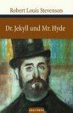 Der seltsame Fall des Dr. Jekyll und Mr. Hyde by Robert Louis Stevenson