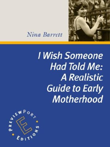 I Wish Someone Had Told Me by Nina Barrett