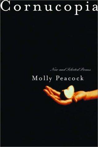 Cornucopia by Molly Peacock