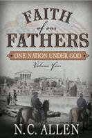 Faith of Our Fathers: One Nation Under God (Volume Four)