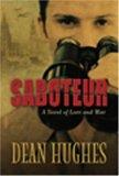 Saboteur: A Novel of Love and War