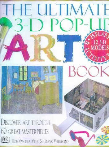 The Ultimate 3 D Pop Up Art Book: Discover Art Through 60 Great Masterpieces