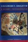 Cassandra's Daughter: A History of Psychoanalysis