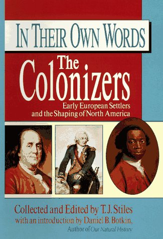 The Colonizers (In Their Own Words)