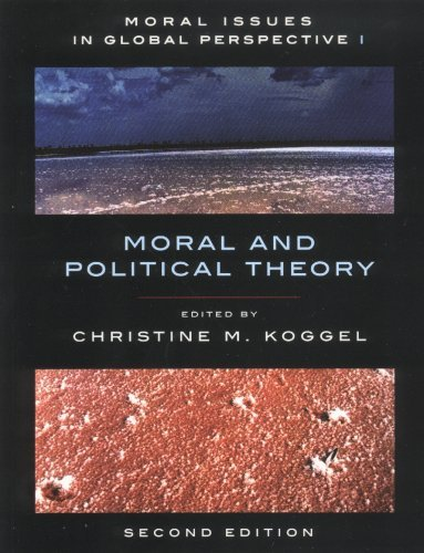 Moral Issues In Global Perspective: Volume I: Moral And Political Theory