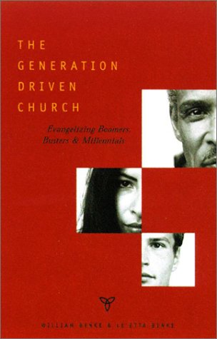 The Generation Driven Church: Evangelizing Boomers, Busters, and Millennials