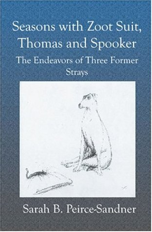 Seasons with Zoot Suit, Thomas and Spooker: The Endeavors of Three Former Strays