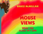Mouse Views by Bruce McMillan