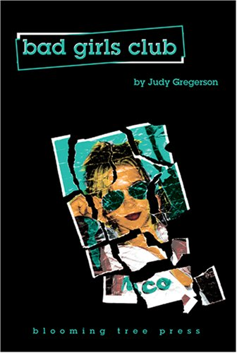 Bad Girls Club by Judy Gregerson
