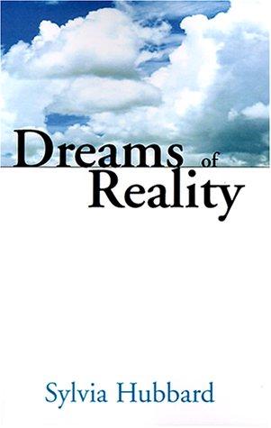 Dreams Of Reality by Sylvia Hubbard