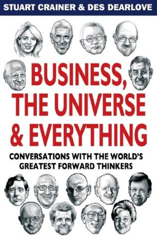 Business, the Universe & Everything by Stuart Crainer