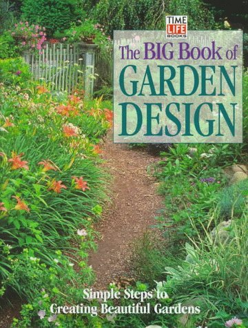 The Big Book of Garden Design: Simple Steps to Creating Beautiful Gardens