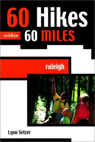 60 Hikes within 60 Miles: Raleigh