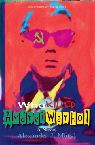 Who Killed Andrei Warhol: The American Diary of a Soviet Journalist