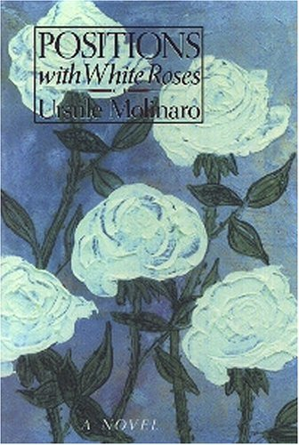 Positions With White Roses: A Novel