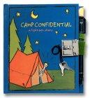 Camp Confidential: A Light-Pen Diary