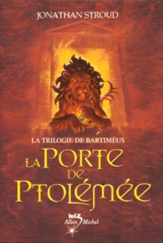 La Porte de Ptolémée (Bartimaeus, #3)