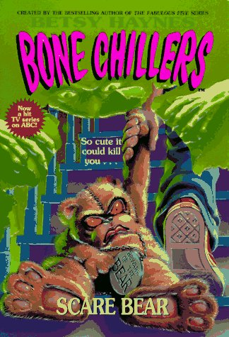 Scare Bear (Bone Chillers, #20)